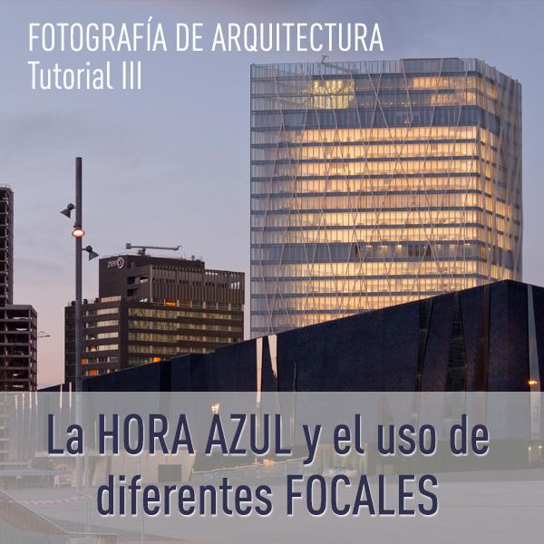 La hora azul y el uso de diferentes focales en fotografías de Arquitectura