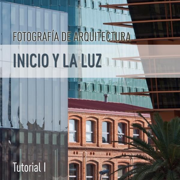 Trucos para fotografías de arquitectura: Inicio y la luz