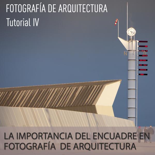 La importancia del encuadre en fotografía de arquitectura