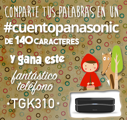 Comparte tus palabras en un #cuentopanasonic y gana un teléfono de diseño TGK310