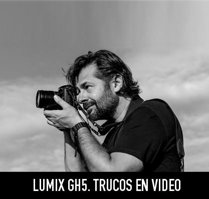 Lumix GH5: trucos y tutoriales